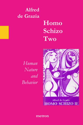 Homo Schizo Two by Alfred de Grazia Quantavolution Series